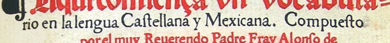 FIGURE 3. Detail from the front cover of Molina�s 1555 _Vocabulario_: use of the long s.