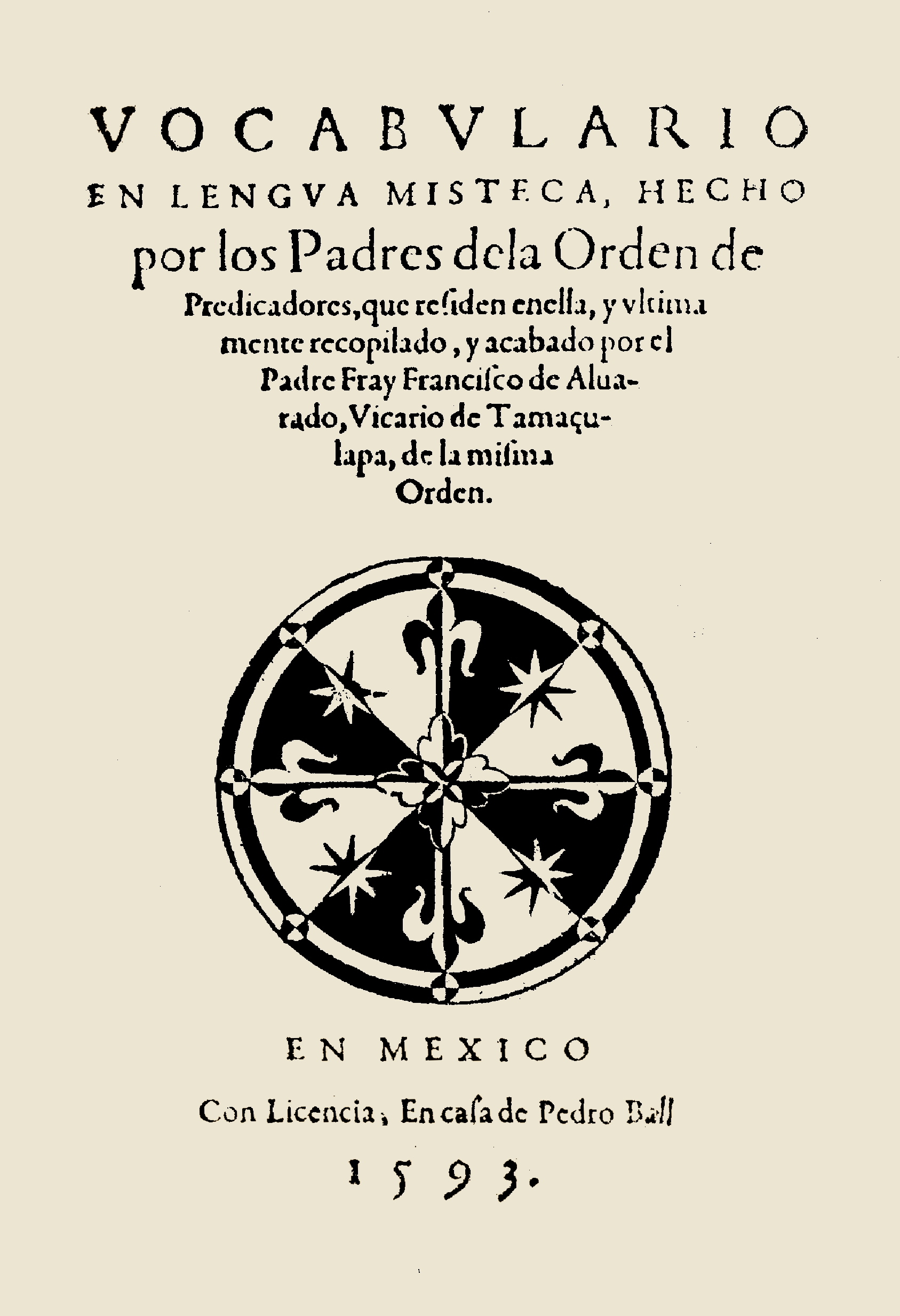 FIGURE 1. Cover page of Francisco de Alvarado's 1593 _Vocabulario en Lengua Mixteca_.